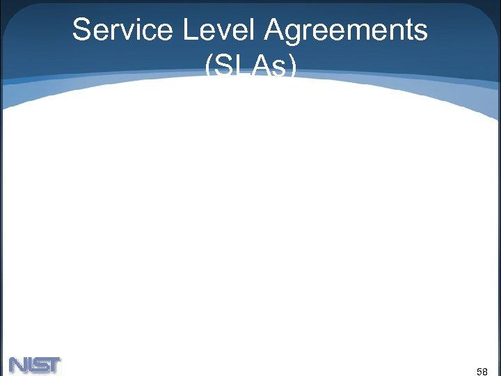 Service Level Agreements (SLAs) 58