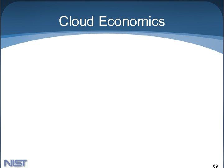 Cloud Economics 69