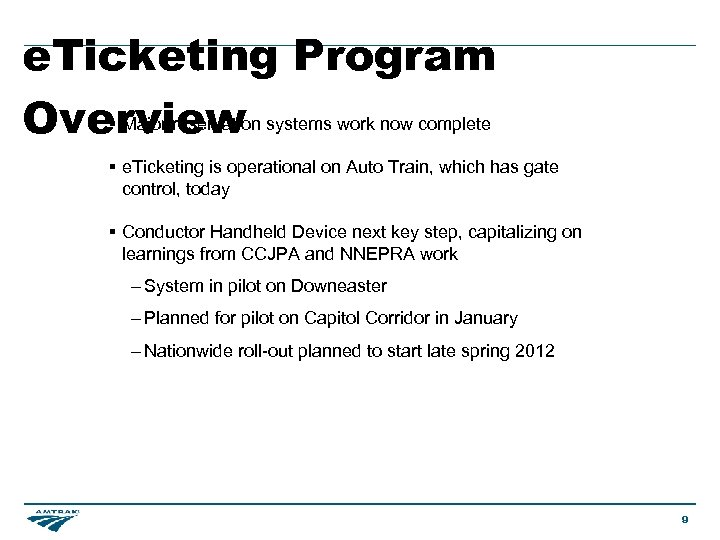 e. Ticketing Program § Major reservation Overview systems work now complete § e. Ticketing