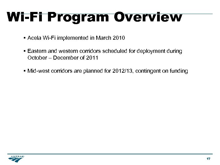 Wi-Fi Program Overview § Acela Wi-Fi implemented in March 2010 § Eastern and western