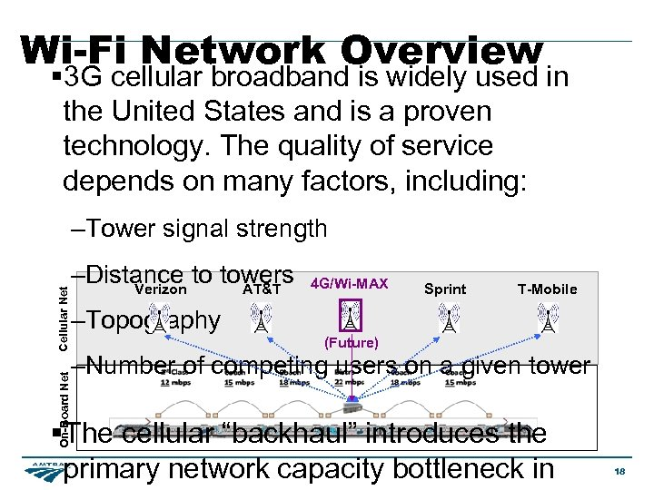 Wi-Fi Network Overview § 3 G cellular broadband is widely used in the United