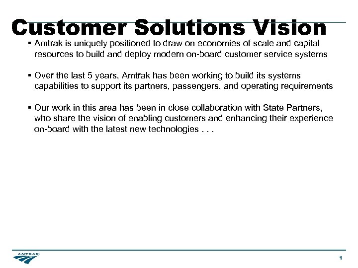 Customer Solutions Vision § Amtrak is uniquely positioned to draw on economies of scale
