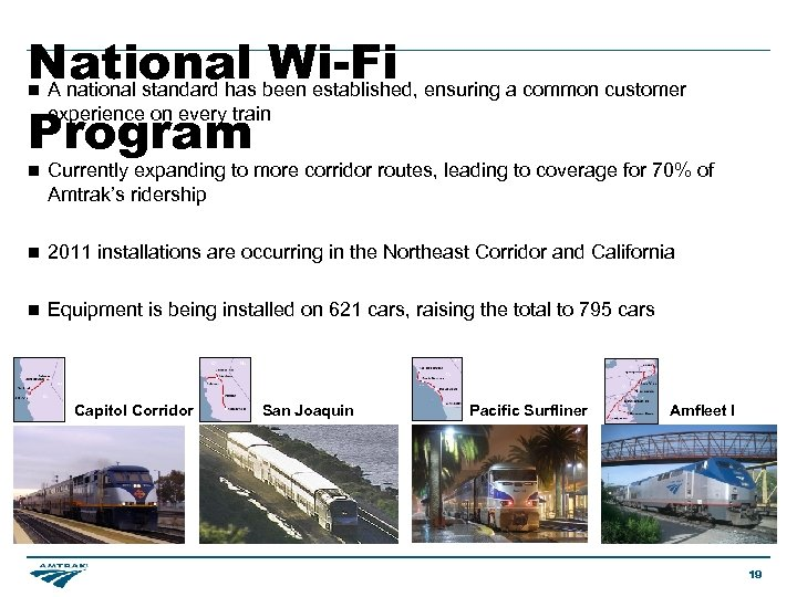 National been established, ensuring a common customer Wi-Fi A national standard has experience on