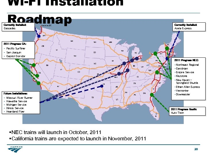 Wi-Fi Installation Roadmap Currently Installed: Cascades Currently Installed: Acela Express 2011 Progress CA: •