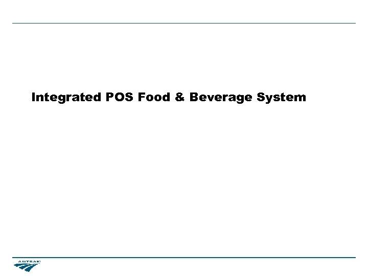 Integrated POS Food & Beverage System