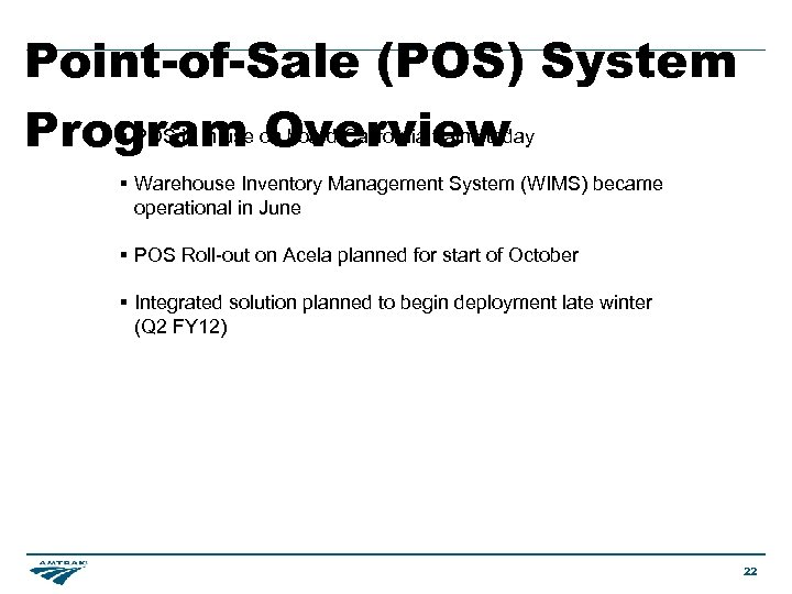 Point-of-Sale (POS) System § POS is in use Overview Program on board California trains