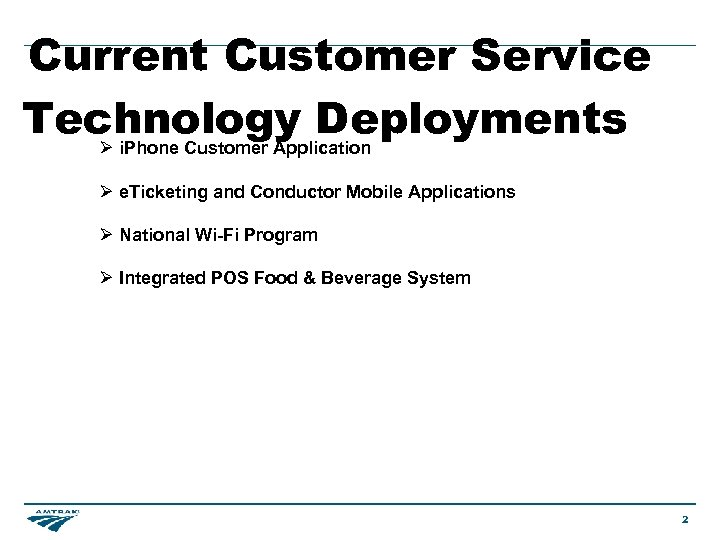Current Customer Service Technology Deployments Ø i. Phone Customer Application Ø e. Ticketing and