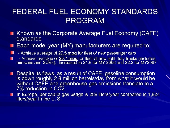 FEDERAL FUEL ECONOMY STANDARDS PROGRAM Known as the Corporate Average Fuel Economy (CAFE) standards