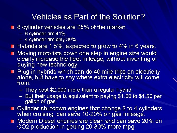 Vehicles as Part of the Solution? 8 cylinder vehicles are 25% of the market.