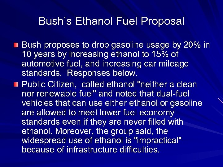 Bush's Ethanol Fuel Proposal Bush proposes to drop gasoline usage by 20% in 10