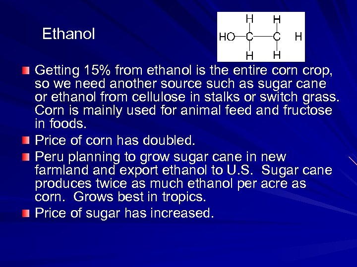 Ethanol Getting 15% from ethanol is the entire corn crop, so we need another