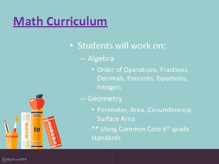 Math Curriculum • Students will work on: – Algebra • Order of Operations, Fractions,