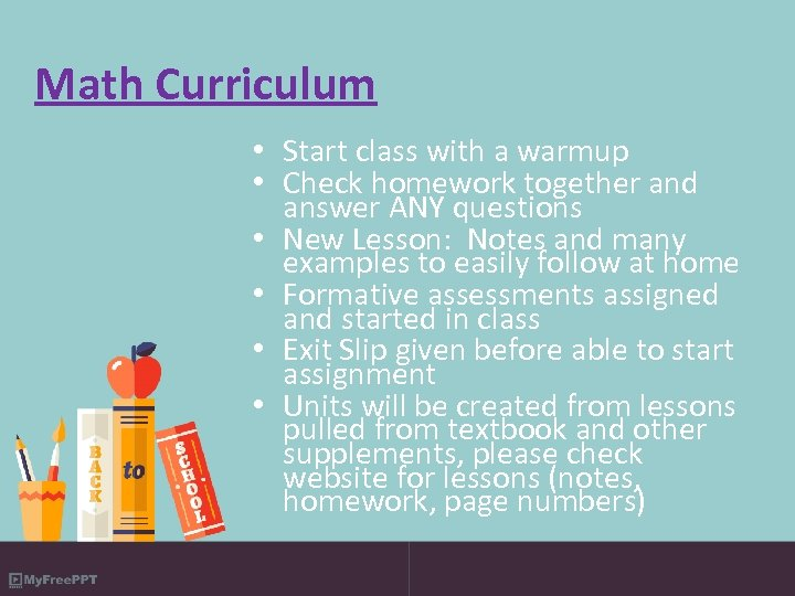 Math Curriculum • Start class with a warmup • Check homework together and answer