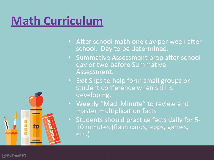 Math Curriculum • After school math one day per week after school. Day to