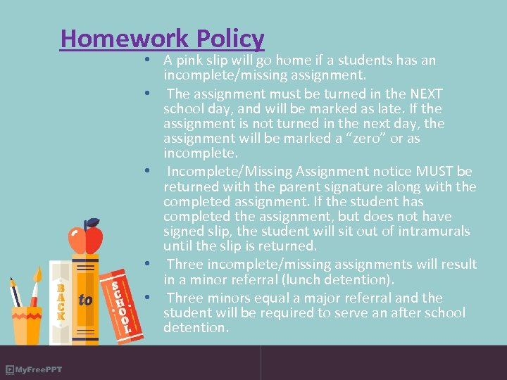 Homework Policy • A pink slip will go home if a students has an