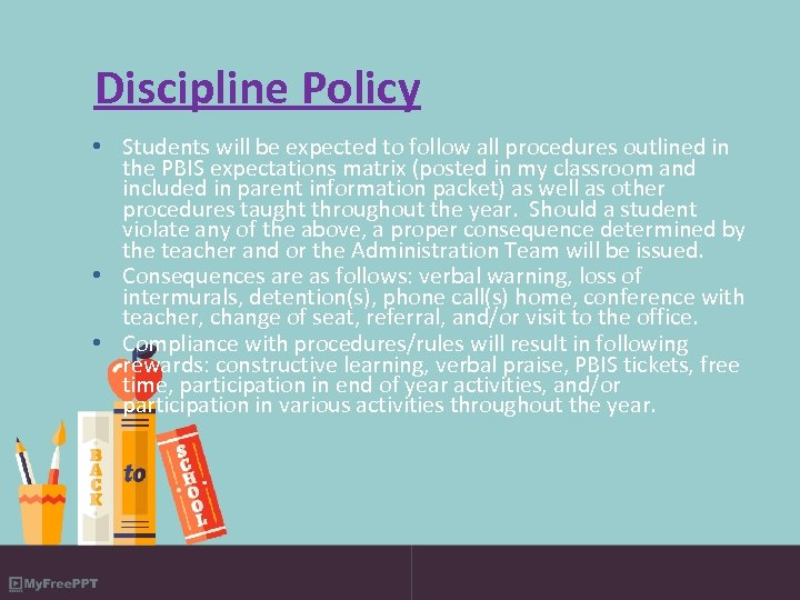 Discipline Policy • Students will be expected to follow all procedures outlined in the