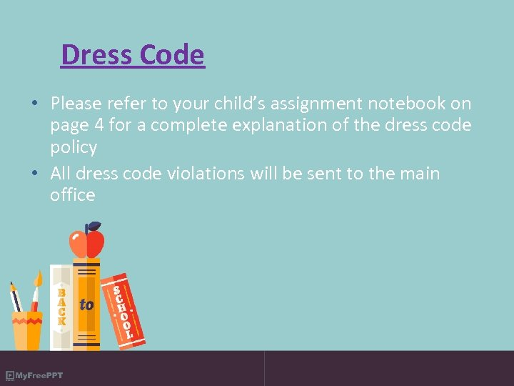 Dress Code • Please refer to your child's assignment notebook on page 4 for