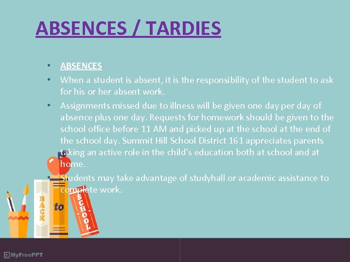 ABSENCES / TARDIES • ABSENCES • When a student is absent, it is the