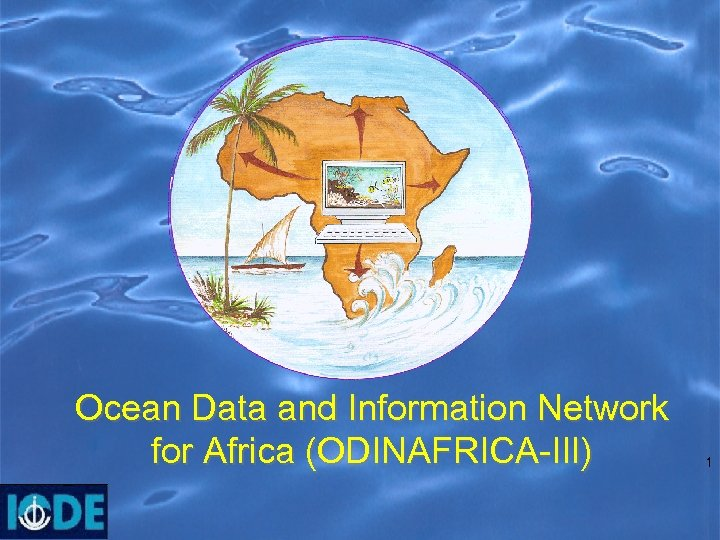 Ocean Data and Information Network for Africa (ODINAFRICA-III) 1