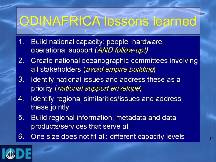 ODINAFRICA lessons learned 1. Build national capacity: people, hardware, operational support (AND follow-up!) 2.