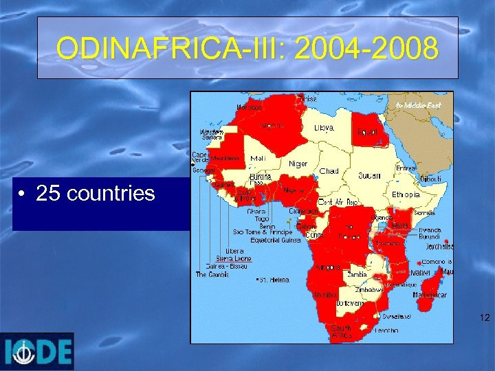 ODINAFRICA-III: 2004 -2008 • 25 countries 12