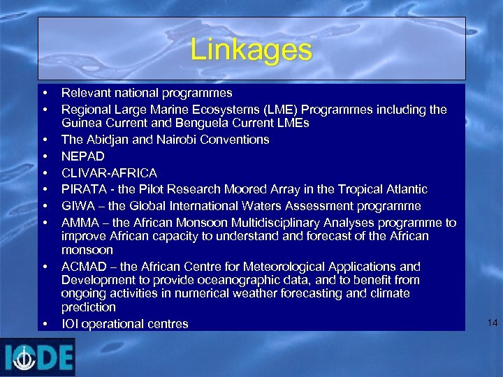 Linkages • • • Relevant national programmes Regional Large Marine Ecosystems (LME) Programmes including