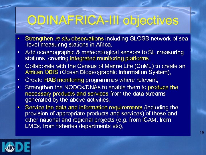 ODINAFRICA-III objectives • Strengthen in situ observations including GLOSS network of sea -level measuring