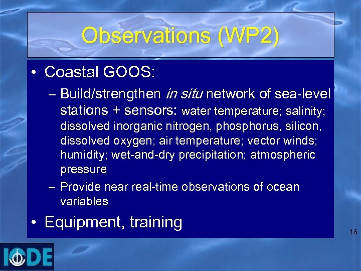 Observations (WP 2) • Coastal GOOS: – Build/strengthen in situ network of sea-level stations
