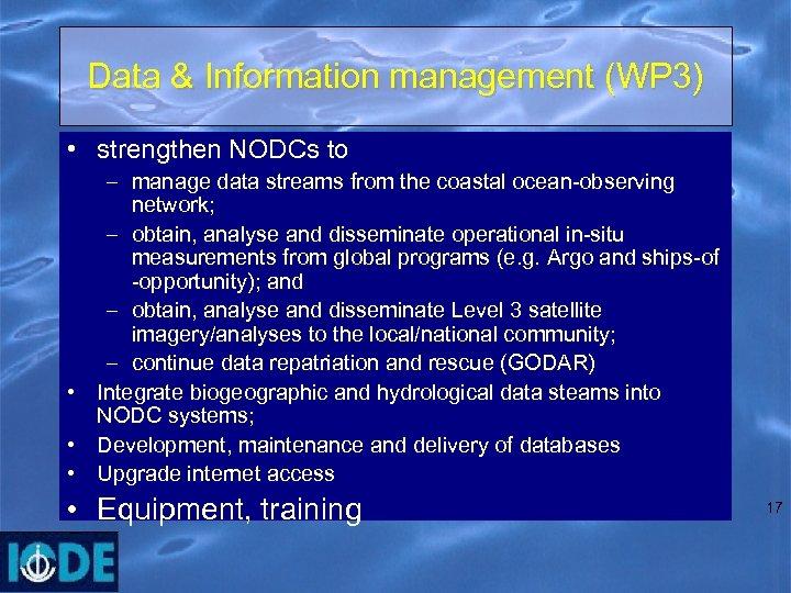Data & Information management (WP 3) • strengthen NODCs to – manage data streams