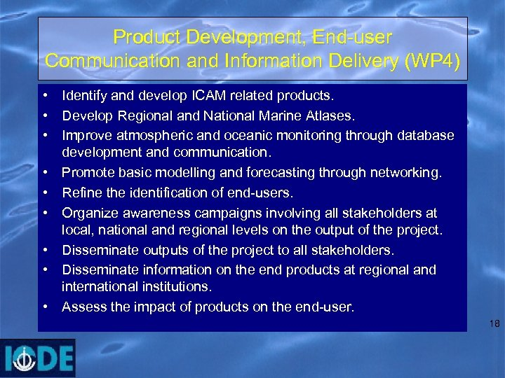 Product Development, End-user Communication and Information Delivery (WP 4) • Identify and develop ICAM