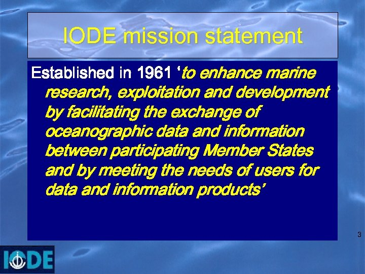 IODE mission statement Established in 1961 'to enhance marine research, exploitation and development by