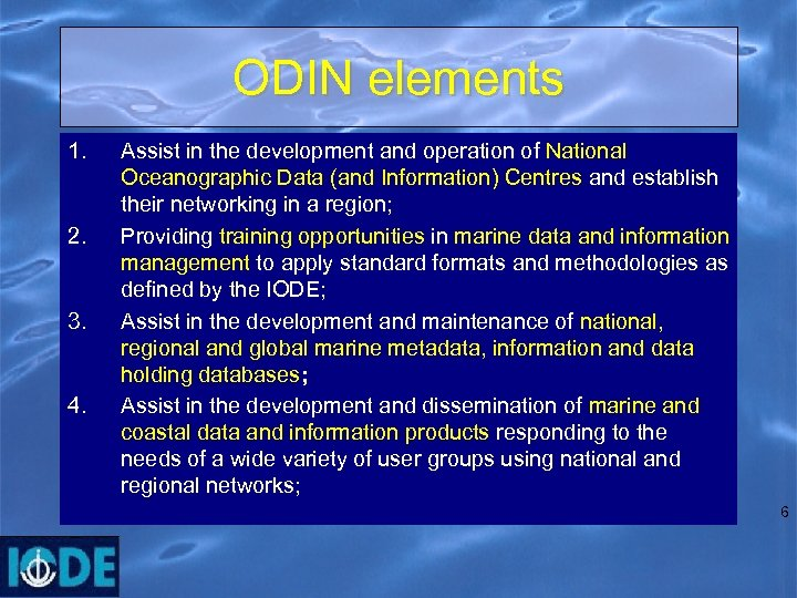 ODIN elements 1. 2. 3. 4. Assist in the development and operation of National