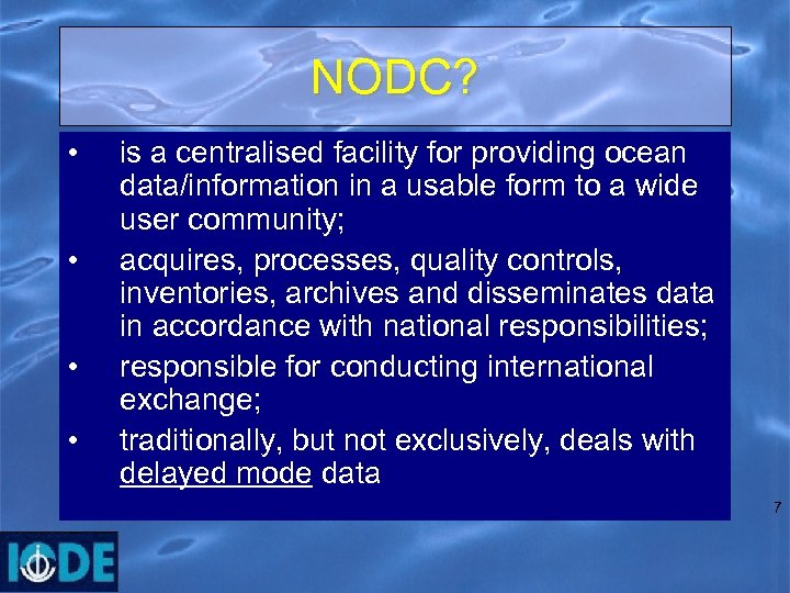 NODC? • • is a centralised facility for providing ocean data/information in a usable