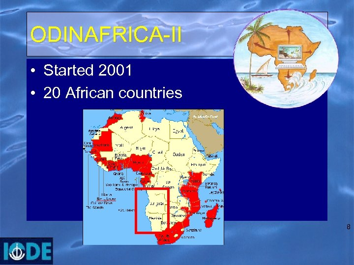 ODINAFRICA-II • Started 2001 • 20 African countries 8