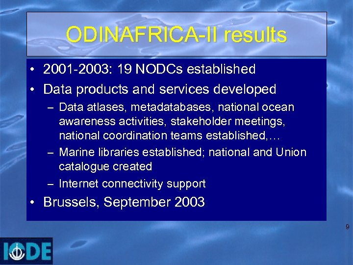 ODINAFRICA-II results • 2001 -2003: 19 NODCs established • Data products and services developed