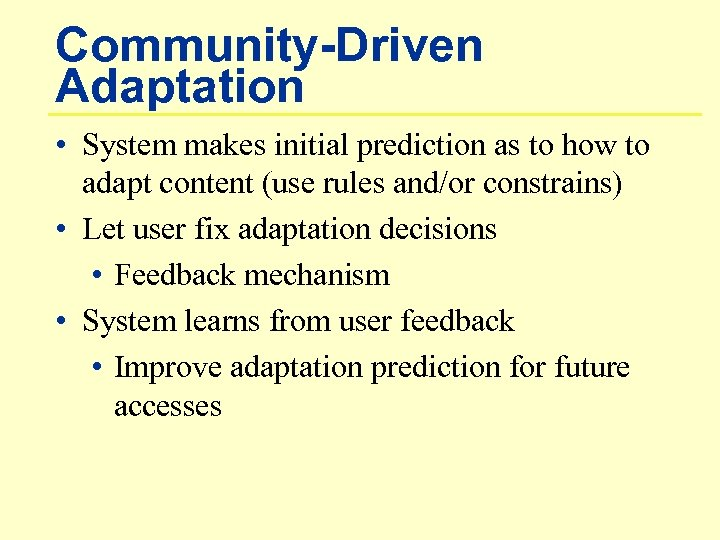Community-Driven Adaptation • System makes initial prediction as to how to adapt content (use