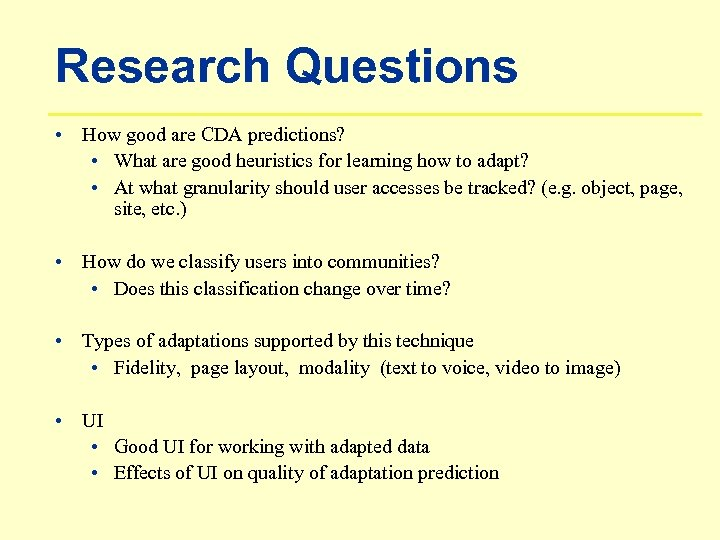 Research Questions • How good are CDA predictions? • What are good heuristics for
