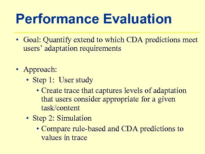 Performance Evaluation • Goal: Quantify extend to which CDA predictions meet users' adaptation requirements