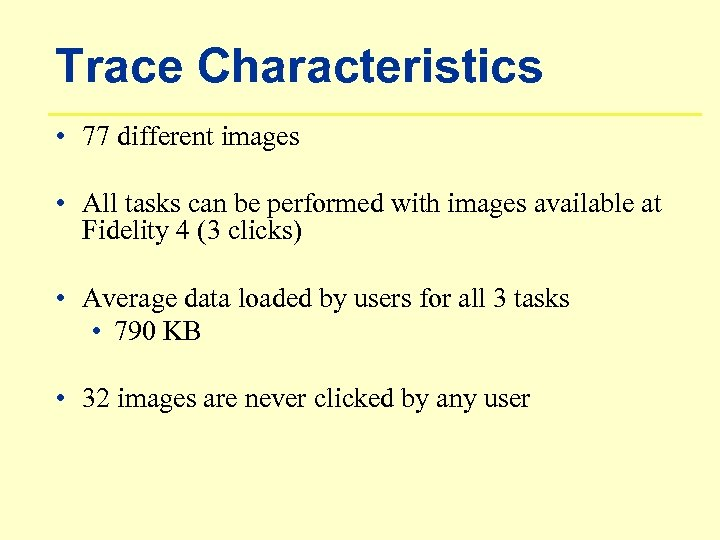 Trace Characteristics • 77 different images • All tasks can be performed with images