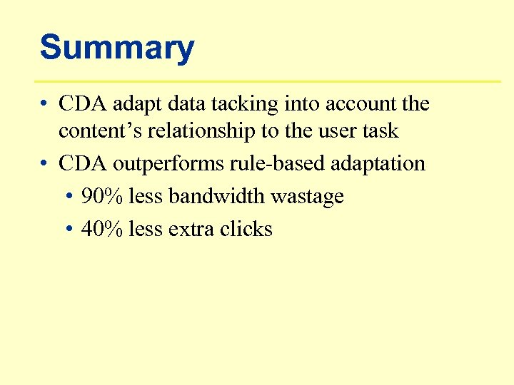 Summary • CDA adapt data tacking into account the content's relationship to the user