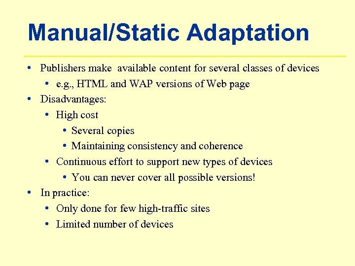 Manual/Static Adaptation • Publishers make available content for several classes of devices • e.