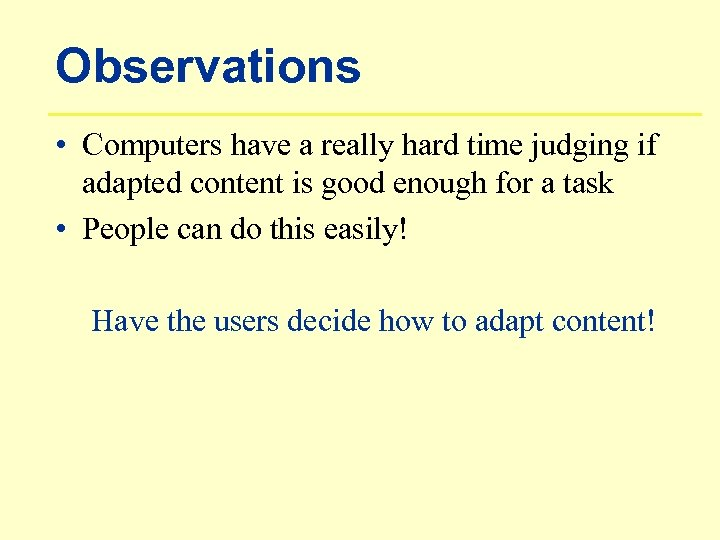Observations • Computers have a really hard time judging if adapted content is good