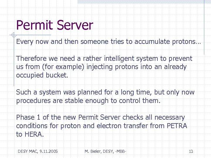 Permit Server Every now and then someone tries to accumulate protons… Therefore we need