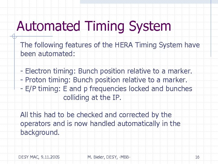Automated Timing System The following features of the HERA Timing System have been automated: