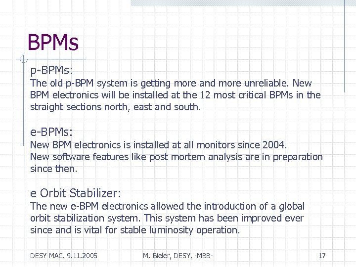 BPMs p-BPMs: The old p-BPM system is getting more and more unreliable. New BPM