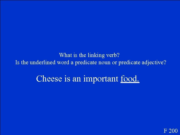 What is the linking verb? Is the underlined word a predicate noun or predicate