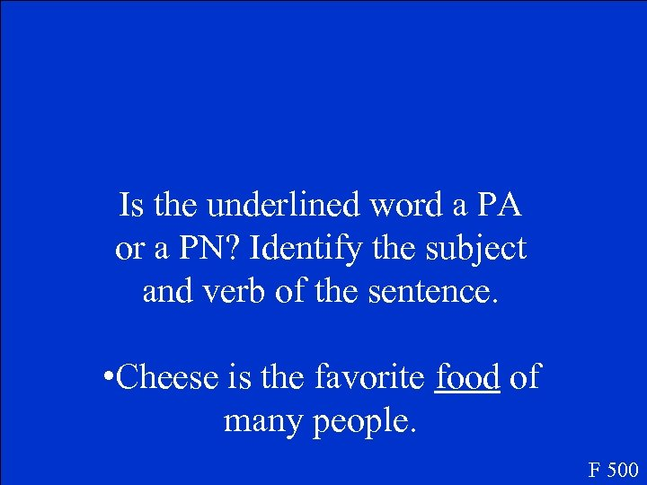 Is the underlined word a PA or a PN? Identify the subject and verb