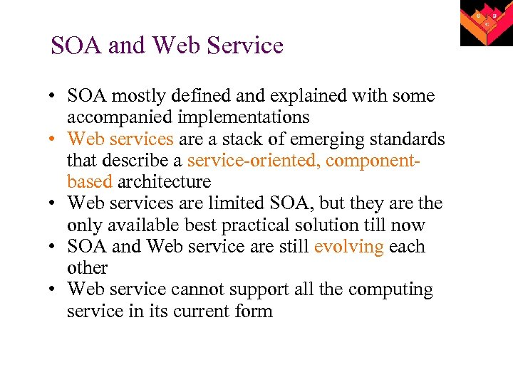 SOA and Web Service • SOA mostly defined and explained with some accompanied implementations