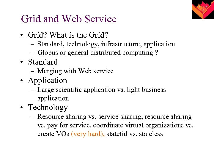 Grid and Web Service • Grid? What is the Grid? – Standard, technology, infrastructure,