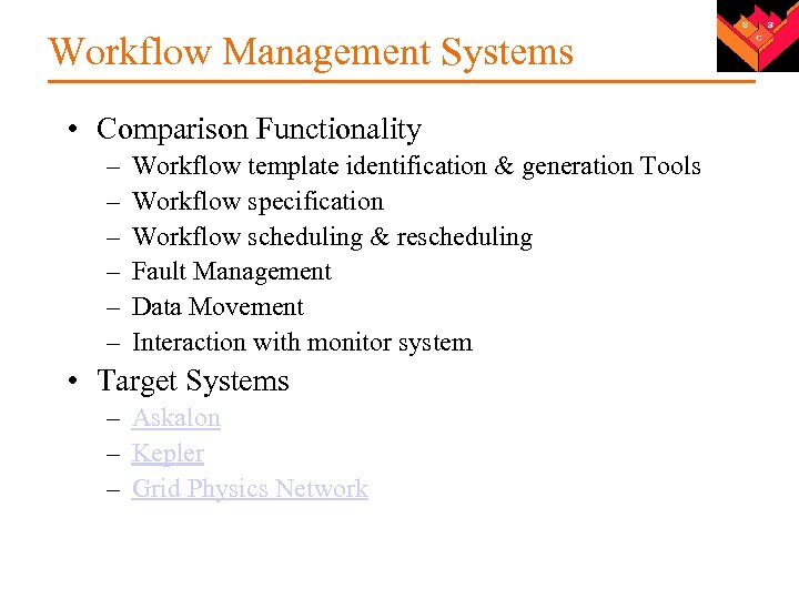 Workflow Management Systems • Comparison Functionality – – – Workflow template identification & generation